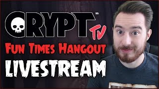 CryptTV Fun Times Hangout Livestream!