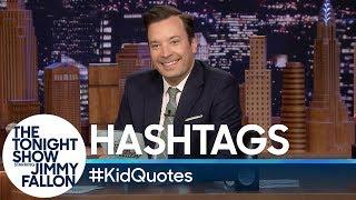 Hashtags:#KidQuotes