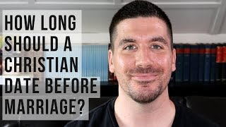 How Long Should You Date Before Getting Married/Engaged? (Christian Dating Tips)
