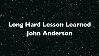 Long Hard Lesson Learned - John Anderson