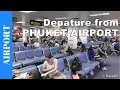 Inside PHUKET AIRPORT - Departure from Phuket International Airport - Check-in to Boarding