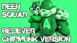 Deen Squad - Believer (Chipmunk Version)