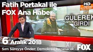 Sırrı Süreyya Önder: Demokrasi Kazanacak... 6 Aralık 2018 Fatih Portakal Ile FOX Ana Haber