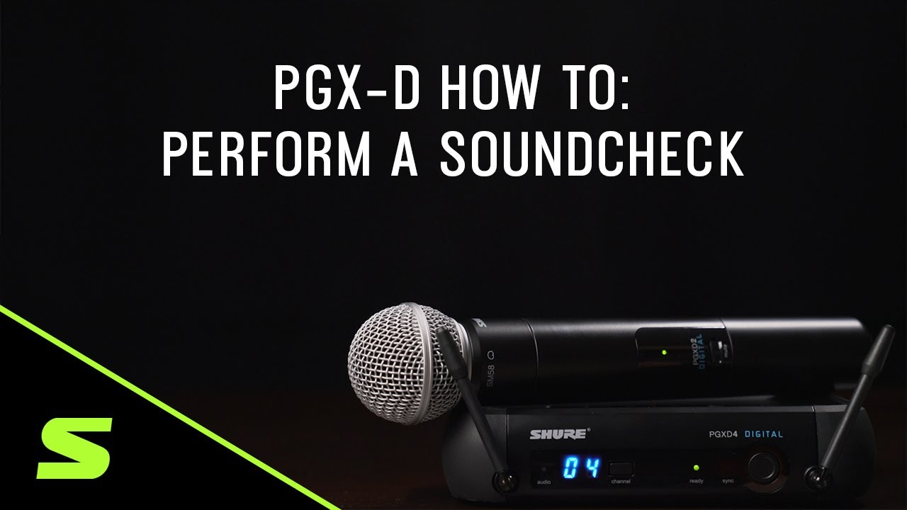 Shure PGX-D How To: Perform a Soundcheck