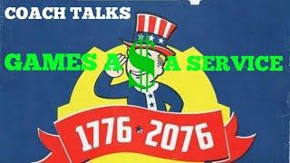 Games As A Service... Coach Talks   (Reupload)