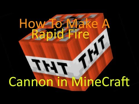 How To Make A Rapid Fire Tnt Cannon In Minecraft