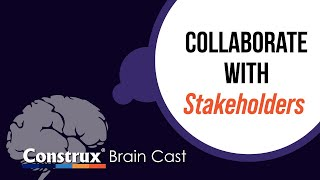 Collaborate with Stakeholders - 7 Steps to Success - Construx Brain Cast