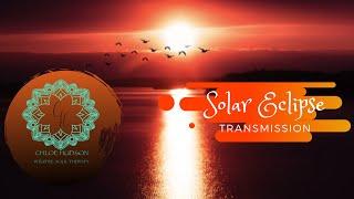 *Solar Eclipse Transmission. Prosperity. Luck. Reset*