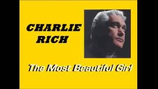The Most Beautiful Girl. Charlie Rich. with lyric.