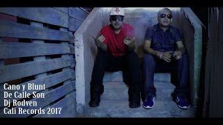 Cano y Blunt De Calle Son (Video Oficial 2017)