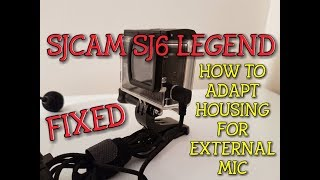 How to adapt sjcam sj6 housing, for using sjcam mic