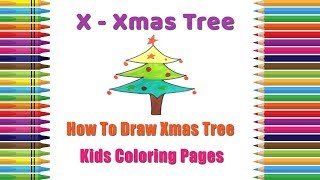 How To Draw Xmas Tree Coloring Pages | Alphabets Coloring Pages | Baby Coloring | Xmas Tree Drawing