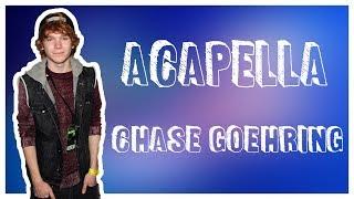 Chase Goehring - A Capella - Lyrics