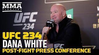 UFC 234: Dana White Post Fight Press Conference   MMA Fighting