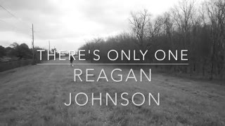 There's Only One - Reagan Johnson
