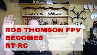 RT-RC | ROB THOMSON FPV CHANGED TO RT-RC