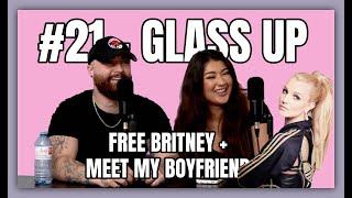 #21 - MEET MY BOYFRIEND + FREE BRITNEY | Glass Up Karlee Steel