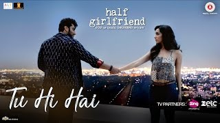 Tu Hi Hai Song | Half Girlfriend