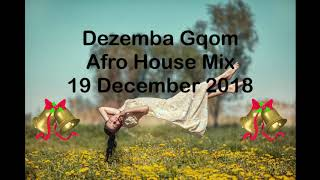 (DJ MT)   Dezemba Gqom Afro House Mix   19 December 2018