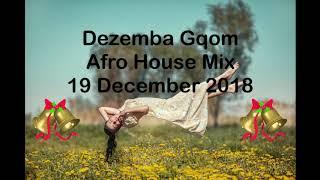 (DJ MT)   Dezemba Gqom Afro House Mix   19 December 2018