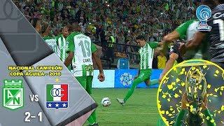 Nacional Vs Once Caldas: Resumen Y Goles Del Partido 2-1 Final Copa Águila 2018