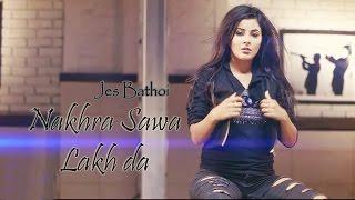 Nakhra Swa Lakh Da  Jes Bathoi