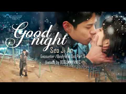 [Vietsub + Kara] Good Night - Seo Ji An || ENCOUNTER 남자친구 OST Part 9