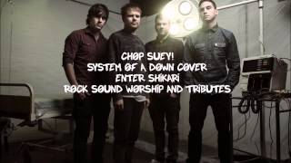 Enter Shikari   Chop Suey! (System Of A Down Cover)