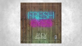 "Andy Grammer ""Fresh Eyes"""