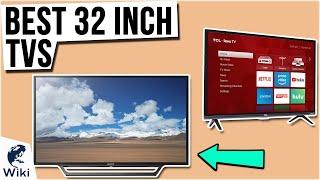 8 Best 32 Inch TVs 2021