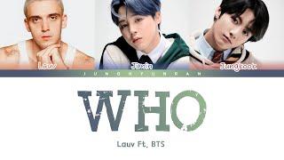 Lauv X BTS - WHO 「Color Coded Lyrics」