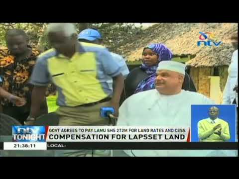 Government agrees to pay Lamu Ksh. 272M for land rates and cess