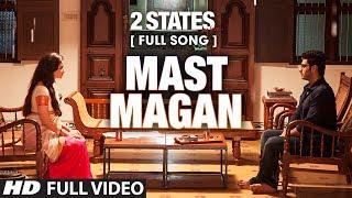 Mast Magan Full Mp3 Song 2 States Arijit Singh Arjun Kapoor Alia Bhatt
