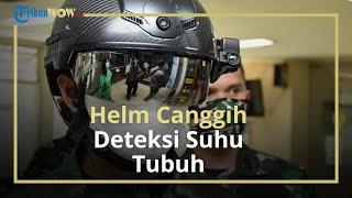 TNI AD Gunakan Helm Khusus Deteksi Suhu Tubuh dari Jarak 10 Meter, Lebih Canggih dari Thermo Gun