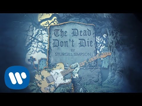 Sturgill Simpson The Dead Don't Die