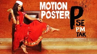 """P Se PM Tak"" - Official Motion Poster"