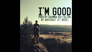 Abstract- I'm Good (ft. RoZe) prod. by Drumma Battalion