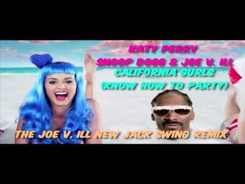 Katy Perry Ft. Snoop Dogg & Joe V. ILL - California Gurls Know How To Party