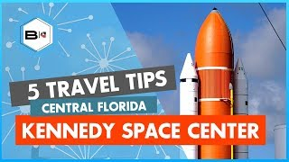 Kennedy Space Center Top 5 Tips