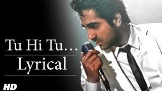 Tu Hi Tu Full Song With Lyrics | Nautanki Saala   - YouTube