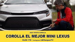 Entérate porque el Toyota Corolla 2020  tu mejor primer auto • Vlog 178