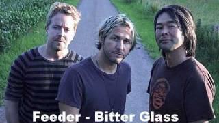 Feeder - Bitter Glass (Studio Version)