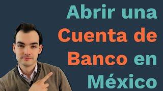 Cómo Abrir Una Cuenta de Banco en México Paso a Paso