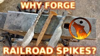 Why Forge Railroad Spikes? - Explained by a Blacksmith