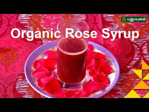 Organic Rose Syrup   Taste2Health   Good Morning Tamizha 09-12-2016 Puthuyugam Tv