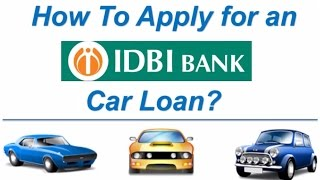 How to Apply for an IDBI Bank Car Loan