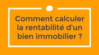 IMMOBILIER : Comment calculer la rentabilité ?