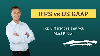 IFRS vs US GAAP | Find Out the Best Differences!