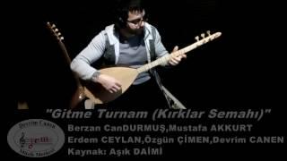 Turkish Traditional Music-Gitme Turnam - Kırklar Semahı