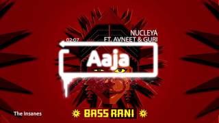 Nucleya - BASS Rani - Aaja feat Avneet Khurmi & Guri Gangsta (Lyrics) By The Insanes